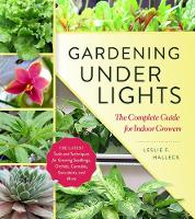 Gardening Under Lights: the Complete...