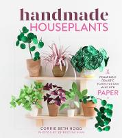 Handmade Houseplants: Remarkably...