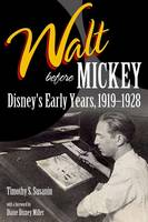 Walt Before Mickey: Disney's Early...