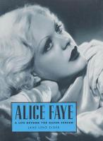 Alice Faye: A Life Beyond the Silver...