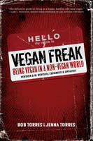 Vegan Freak: Being a Vegan in a...