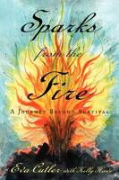 Sparks from the Fire: A Journey ...