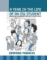 A Year in the Life of an ESL Student:...