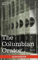 The Columbian Orator: Containing a...