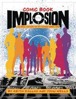 Comic Book Implosion: An Oral History...
