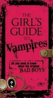 The Girl's Guide to Vampires: The ...