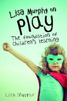 Lisa Murphy on Play: The Foundation ...