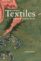 Looking at Textiles: A Guide to...