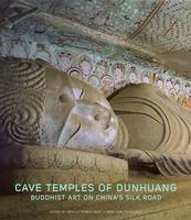 Cave Temples of Dunhuang: Buddhist ...