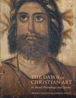 The Dawn of Christian Art in Panel...