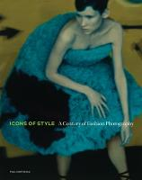 Icons of Style - A Century of Fashion...