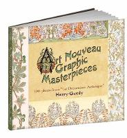 Art Nouveau Graphic Masterpieces: 100...