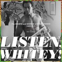 Listen, Whitey!: The Sounds of Black...