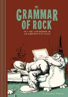 The Grammar Of Rock: Art and Artlessness