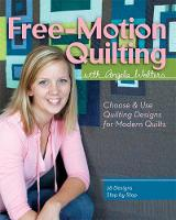 Free-motion Quilting: With Angela...