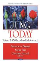 Jung Today: Volume 2 : Childhood and...