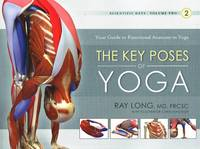 Key Poses of Yoga: Your Guide to Functional Anatomy in Yoga