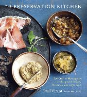 Preservation Kitchen: The Craft of...