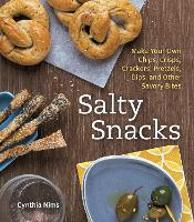 Salty Snacks: Make Your Own Chips,...