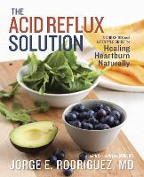 The Acid Reflux Solution: A Cookbook...