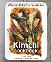 The Kimchi Cookbook: 60 Traditional...