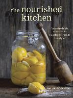 The Nourished Kitchen: Farm-to-Table...