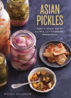 Asian Pickles: Sweet, Sour, Salty,...