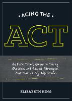 Acing the Act: An Elite Tutor's Guide...