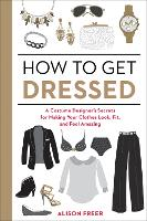 How to Get Dressed: A Costume...
