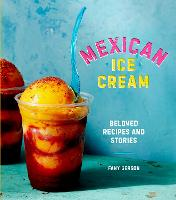 Mexican Ice Cream: Beloved Recipes ...