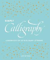 Simply Calligraphy: A Beginner's ...