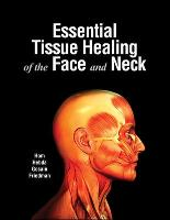 Essential Tissue Healing of the Face...