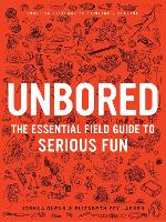 Unbored: The Essential Field Guide to...