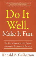Do it Well. Make it Fun: The Key to...