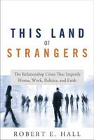 This Land of Strangers: The...