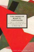 The American Road to Capitalism: The...