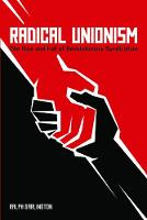 Radical Unionism: The Rise and Fall ...