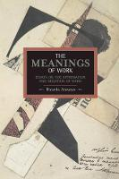 The Meanings of Work: Essays on the...