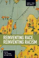 Reinventing Race, Reinventing Racism:...