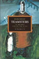 Revolutionary Teamsters: the...