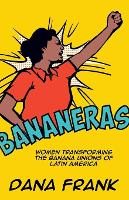 Bananeras: Women Transforming the...