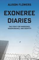 Exoneree Diaries: The Fight for...