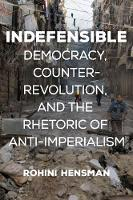 Indefensible: Democracy,...