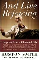And Live Rejoicing: Chapters from a...