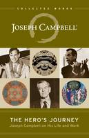 The Hero's Journey: Joseph Campbell ...