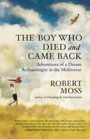 The Boy Who Died and Came Back:...