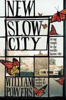 New Slow City: Living Simply in the...