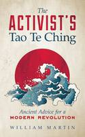 The Activist's Tao Te Ching: Ancient...