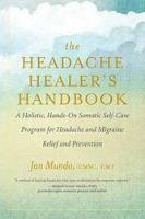 The Headache Healer's Handbook: A...