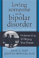 Loving Someone with Bipolar Disorder,...